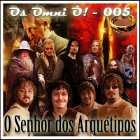 Os Omni Ô! (005) - O Senhor dos Arquétipos