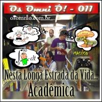 Os Omni Ô! (011) - Nesta Longa Estrada da Vida... Acadêmica