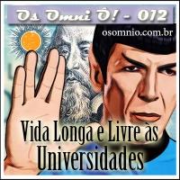 Os Omni Ô! (012) - Vida Longa e Livre às Universidades