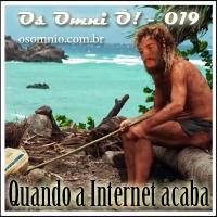 Vitirne OOÔ! (019) - Quando a Internet acaba