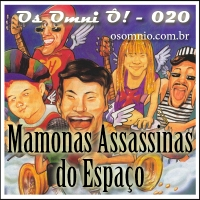 Vitirne OOÔ! (020) - Mamonas Assassinas do Espaço